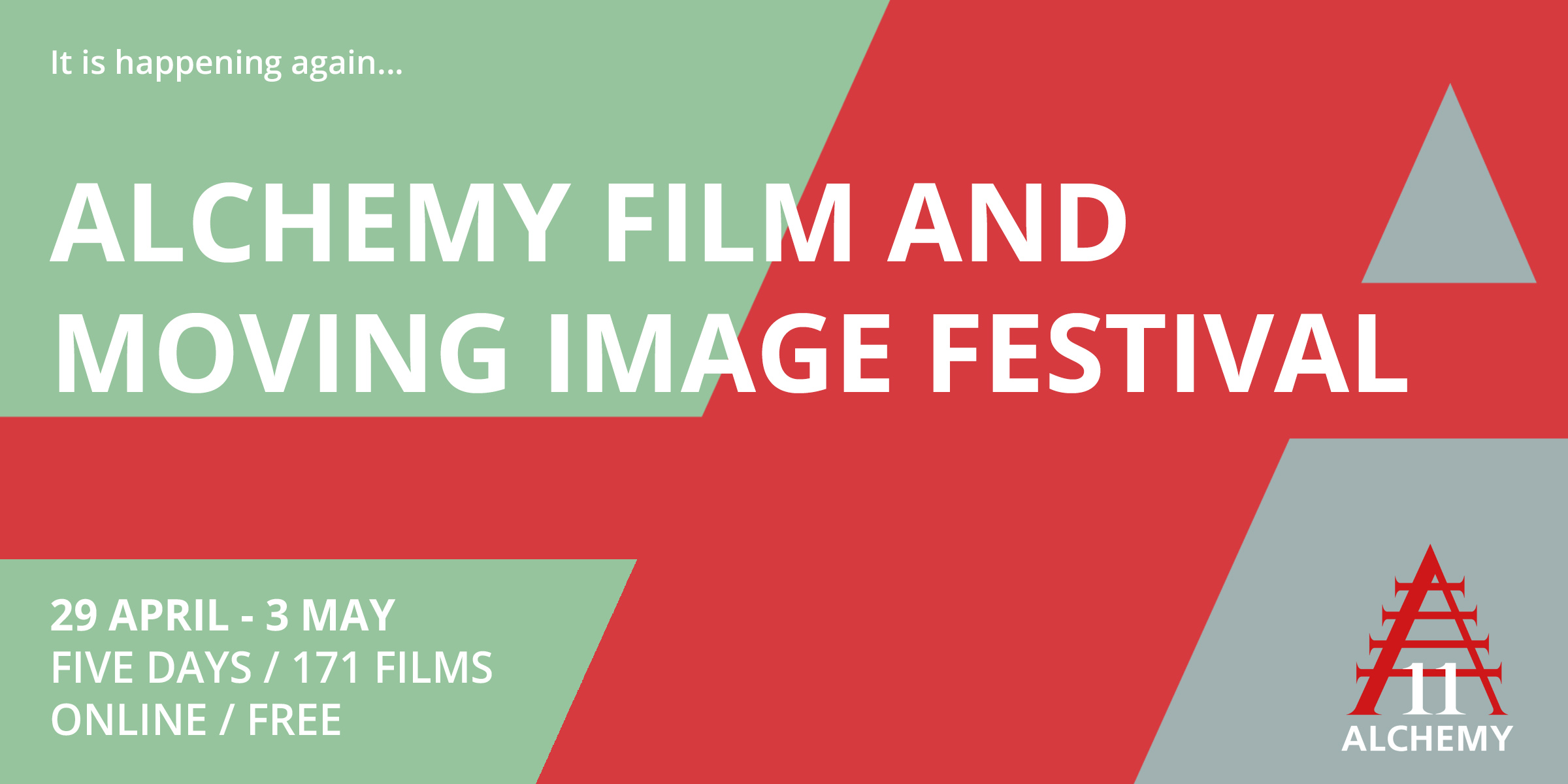 "A red and green graphic overlaid with white text that reads, ""It is happening again... Alchemy Film and Moving Image Festival, 29 April - 3 May, Five Days / 171 Films, Online / Free"""